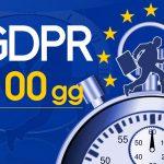 100 giorni e il Regolamento Europeo Protezione Dati 679/2016 diventa cogente